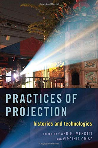 Practices of Projection: Histories and Technologies