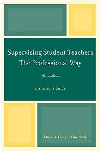 Supervising Student Teachers The Professional Way Instructors Guide 7th Edition