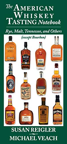 The American Whiskey Tasting Notebook: Rye, Malt, Tennessee, and Others (Except Bourbon)