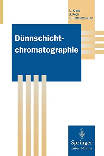 Dünnschichtchromatographie (Springer Labormanuale)