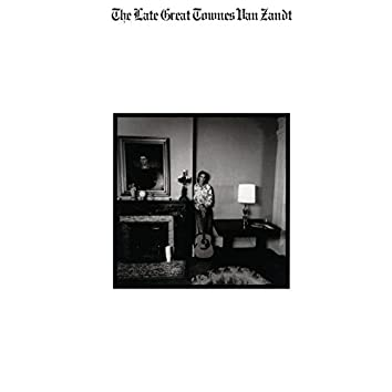 The Late Great Townes Van Zandt