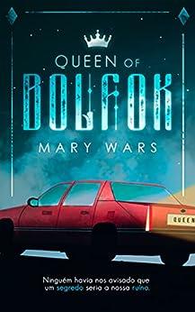 Queen of Bolfok por [Mary Wars]