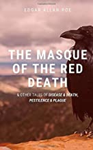 The Masque of the Red Death & Other Tales of Disease & Death, Pestilence & Plague