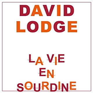 La vie en sourdine                   De :                                                                                                                                 David Lodge                               Lu par :                                                                                                                                 Daniel Nicodème                      Durée : 11 h et 26 min     24 notations     Global 4,0