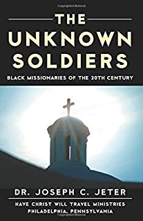 The Unknown Soldier: Black Missionaries of the 20th Century