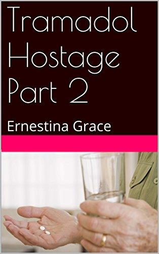 Tramadol Hostage Part 2: Ernestina Grace