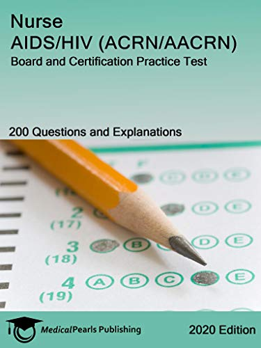 Nurse AIDS/HIV (ACRN/AACRN): Board and Certification Practice Test