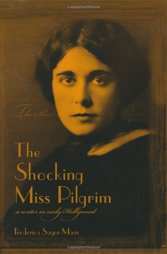 The Shocking Miss Pilgrim: A Writer in Early Hollywood