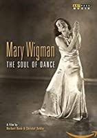 Mary Wigman-Soul of Dance [DVD]