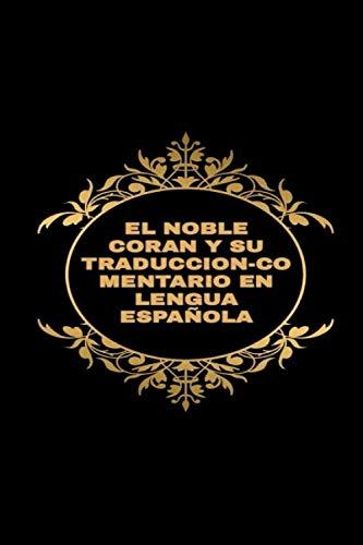 EL NOBLE CORAN Y SU TRADUCCION-COMENTARIO EN LENGUA ESPAÑOLA: -((la segunda parte))- (The noble quran)