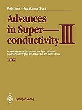 Advances in Superconductivity III: Proceedings of the 3rd International Symposium on Superconductivity (ISS '90), November 6-9, 1990, Sendai
