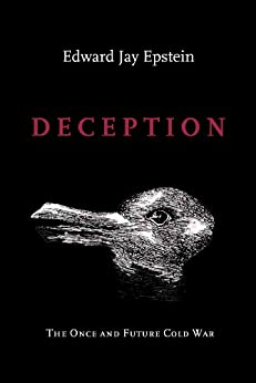 Deception: The Once and Future Cold War by [Edward Jay Epstein]