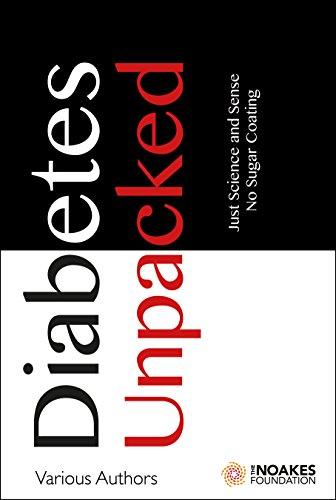 Diabetes Unpacked: Just Science and Sense. No Sugar Coating (English Edition)