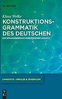 Konstruktionsgrammatik Des Deutschen: Ein Sprachgebrauchsbezogener Ansatz (Linguistik - Impulse & Tendenzen)
