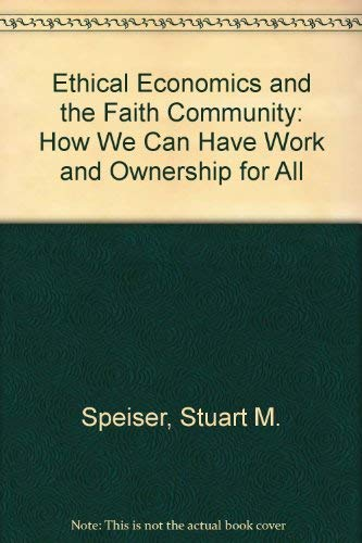 Ethical Economics and the Faith Community: How We Can Have Work and Ownership for All