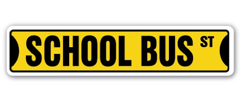 "SCHOOL BUS Street Sign driver student stop | Indoor/Outdoor | 18"" Wide Plastic Sign"