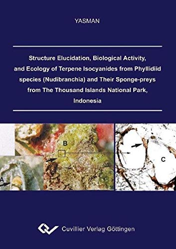 Structure Elucidation, Biological Activity, and Ecology of Terpene Isocyanides from Phyllidiid species (Nudibranchia) and Their Sponge-preys from The Thousand Islands National Park,  Indonesia