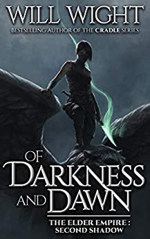 Of Darkness and Dawn (The Elder Empire: Shadow Book 2) by [Will Wight]