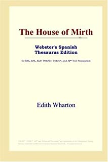 The House of Mirth (Webster's Spanish Thesaurus Edition)