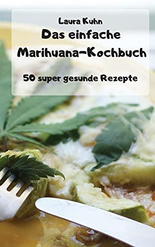 Das einfache Marihuana-Kochbuch