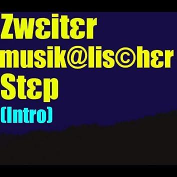 Zweiter musikalischer Step (Intro)