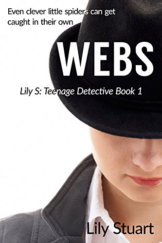 Book: Webs - Even clever little spiders can get caught in their own webs... by Lily Stuart