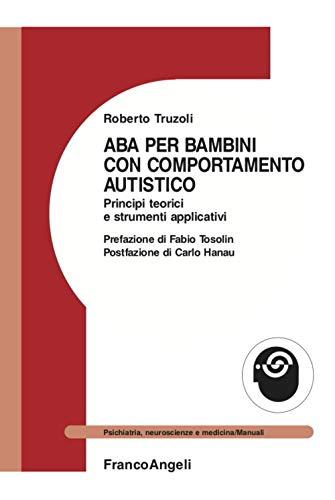 ABA per bambini con comportamento autistico. Principi teorici e strumenti applicativi