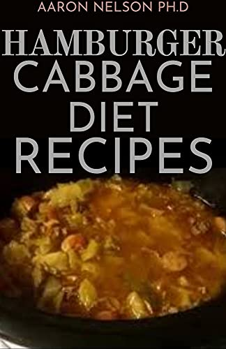 HAMBURGER CABBAGE DIET RECIPES: THE ULTIMATE BURGER (English Edition)