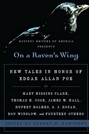 On a Ravens Wing: New Tales in Honor of Edgar Allan Poe by Mary Higgins Clark, Thomas H. Cook, James W. Hall, Rupert Holmes, S. J. Rozan, Don Winslow, and Fourteen Others (2009-01-06)
