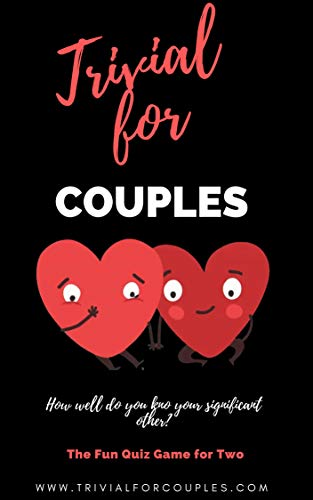 Trivial for Couples: THE FUNNY GAME OF QUESTIONS FOR TWO (English Edition)