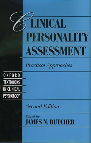 Clinical Personality Assessment: Practical Approaches, 2nd Edition (Oxford Textbooks in Clinical Psychology)
