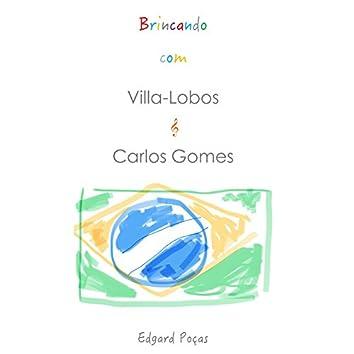Brincando Com Villa-Lobos e Carlos Gomes