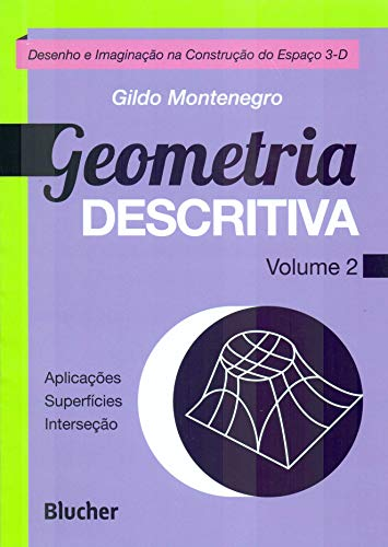 Geometria Descritiva: Desenho e Imaginação na Construção do Espaço 3-D (Volume 2)