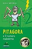 Pitagora e il numero maledetto. Nuova ediz.