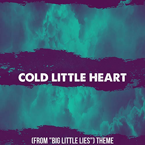 Cold Little Heart (From