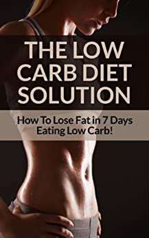 Low Carb Diet: Low Carb Diet Plan For Fat Loss For Life! Fast Acting Low Carb Diet To Lose Weight As Soon As Tomorrow! (Low Carbs, Lose Fat, Get in Shape, ... Low Carb Gluten Free, Low Carb Low Fat) by [Sarah Brooks]
