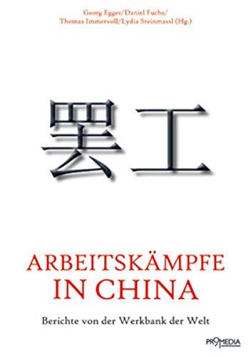 Arbeitskämpfe in China: Berichte von der Werkbank der Welt
