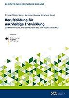 Berufsbildung fuer nachhaltige Entwicklung: Die Modellversuche 2015-2019 auf dem Weg vom Projekt zur Struktur