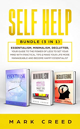 Essentialism, Minimalism, Declutter, Your Guide To The Power Of Less To Set Your Mind With Practical Tips & Make Your Life More Manageable And Become A Happy Essentialist