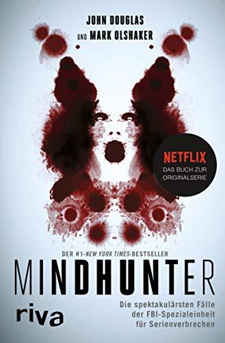 Mindhunter: Die spektakulärsten Fälle der FBI-Spezialeinheit für Serienverbrechen. Das Buch zur Netflix-Originalserie