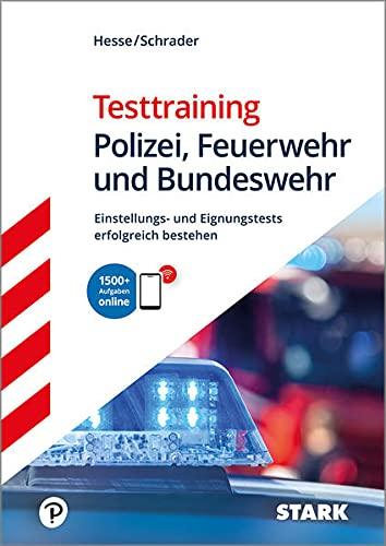 STARK Testtraining Polizei, Feuerwehr und Bundeswehr: Einstellungs- und Eignungstests erfolgreich bestehen (STARK-Verlag - Einstellungs- und Einstiegstests)