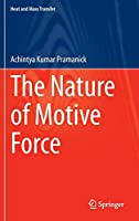 The Nature of Motive Force (Heat and Mass Transfer)