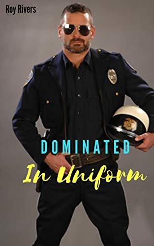 Dominated In Uniform: A Rough Gay Bdms Erotica Sex Story (English Edition)