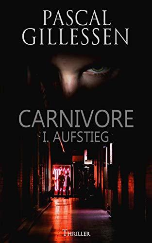 Carnivore I: Aufstieg
