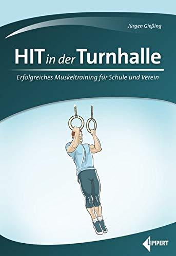 HIT in der Turnhalle: Erfolgreiches Muskeltraining für Schule und Verein: Erfolgreiches Muskeltraining fr Schule und Verein