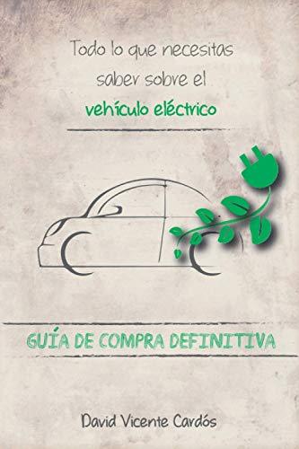 Todo lo que necesitas saber sobre el vehículo eléctrico: Guía de compra...