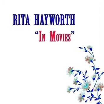 Rita Hayworth, in movies