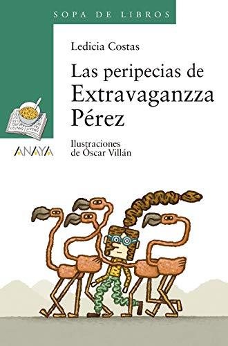 Las peripecias de Extravaganzza Pérez (Literatura Infantil (6-11 Años) - Sopa De Libros)