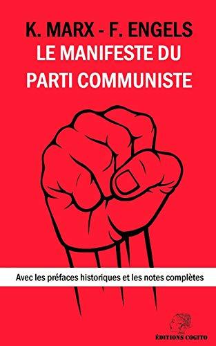 Le Manifeste du Parti Communiste: Avec les préfaces historiques et les notes complètes