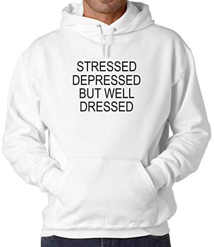 BlackMeow Stressed Depressed But Well Dressed White Unisex Hoodie - Small